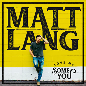 Matt Lang Music - Love Me Some You